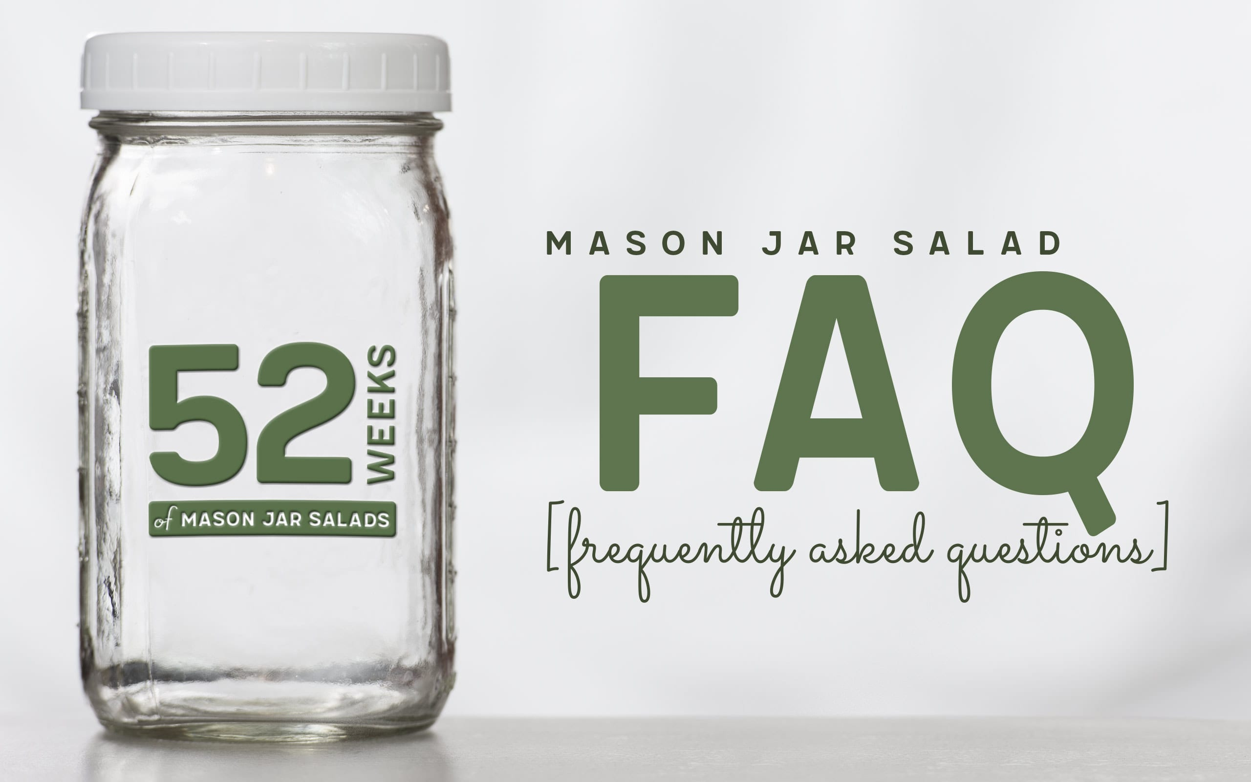 52WeeksOfMasonJarSalads-Infographics_FAQ_2560px